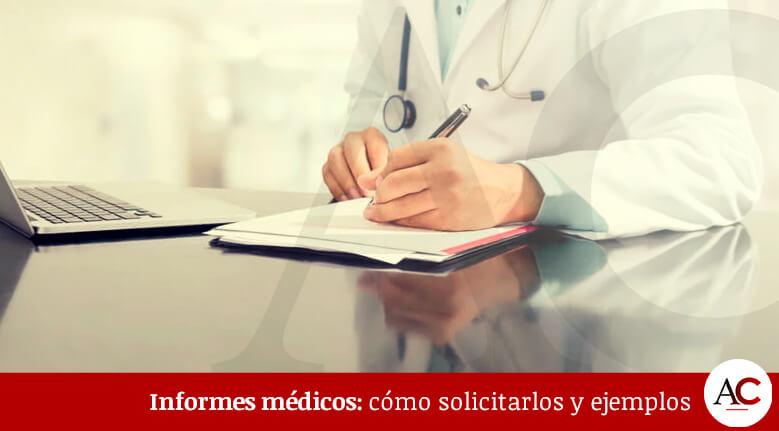 Informes médicos: cómo solicitarlos y ejemplos