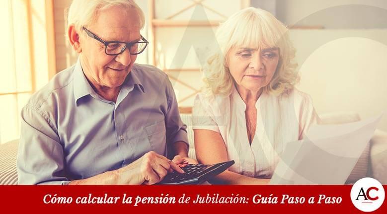 Cómo calcular la pensión de Jubilación: Guía Paso a Paso