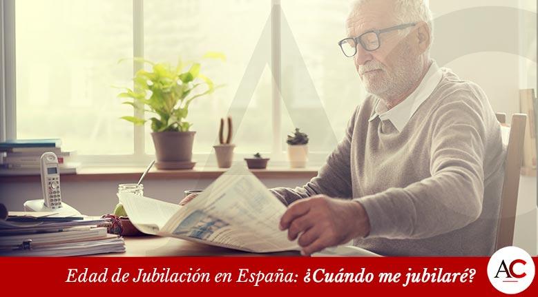 Edad de Jubilación en España: ¿Cuándo me jubilaré?