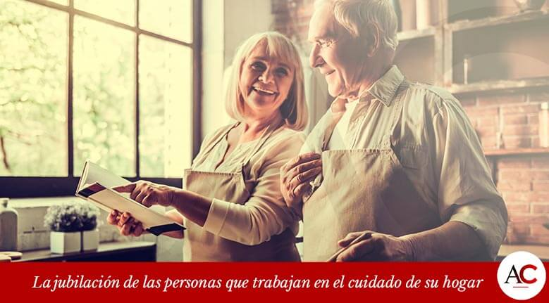 La jubilación de las personas que trabajan en el cuidado de su hogar
