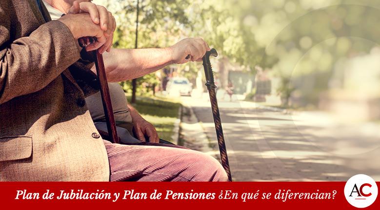 Plan de Jubilación y Plan de Pensiones ¿En qué se diferencia?