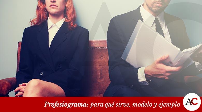 Profesiograma: Para qué sirve, modelo y ejemplo
