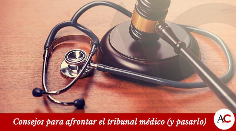 Consejos para afrontar el tribunal médico (y pasarlo)