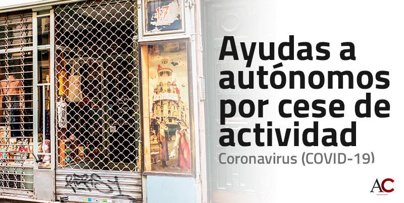 Ayudas a autónomos por cese de actividad debido al Coronavirus