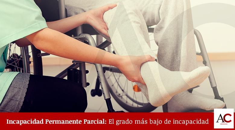 Incapacidad permanente parcial: El grado más bajo de invalidez