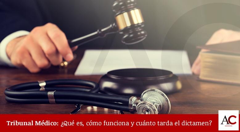 Tribunal Médico: Qué es, cómo funciona y cuánto tarda el dictamen