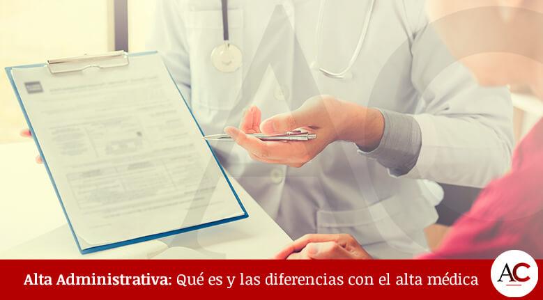 Alta Administrativa: Qué es y las diferencias con el alta médica