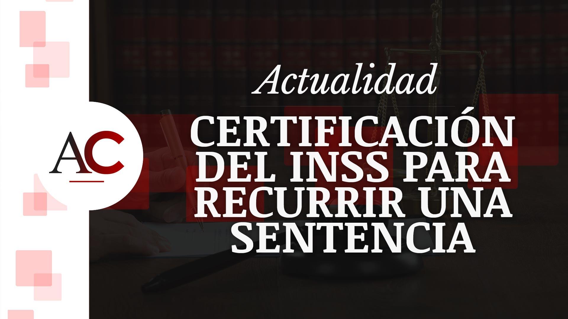 Requisitos para que el INSS recurra una sentencia ganada por un trabajador