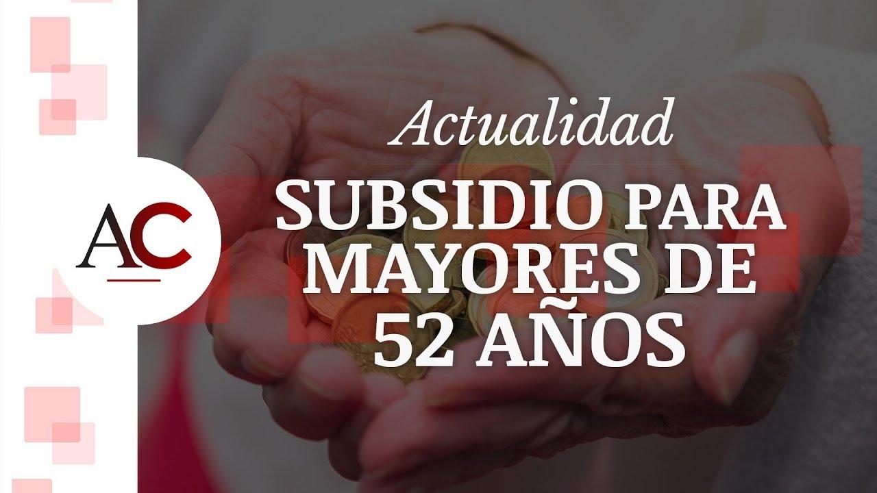 Subsidio para mayores de 52 años: ¿Quién puede cobrarlo?