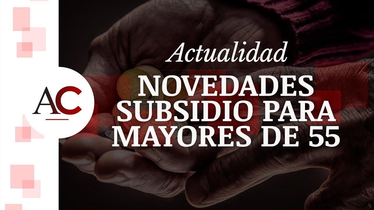 Subsidio para mayores de 55 años: ¿Quién puede cobrarlo?