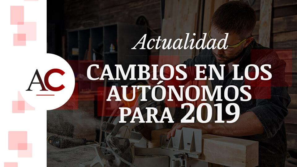 Grandes cambios y reformas para los autónomos en 2019
